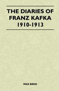 Diaries of Franz Kafka 1910-1913