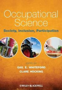Occupational Science: Society, Inclusion, Participation