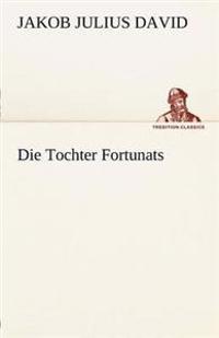 Die Tochter Fortunats