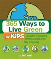 365 Ways To Live Green For Kids Sheri Amsel E Bok