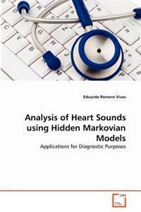 Analysis of Heart Sounds Using Hidden Markovian Models