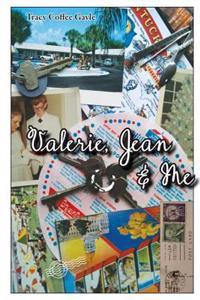 Valerie, Jean & Me