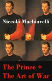 Prince + The Art of War (2 Unabridged Machiavellian Masterpieces)