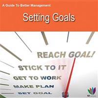 Guide to Better Management: Setting Goals