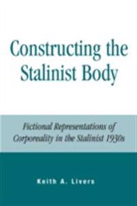Constructing the Stalinist Body