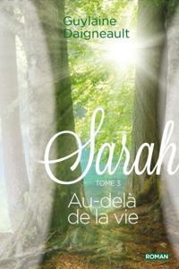 Sarah 03 : Au-dela de la vie