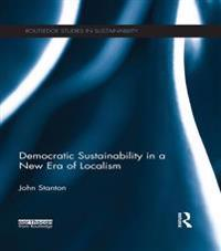 Democratic Sustainability in a New Era of Localism