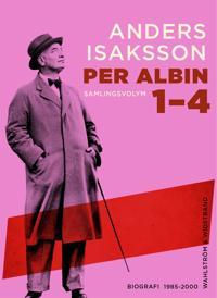 Per Albin I-IV : Samlingsutgåva