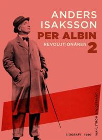 Per Albin 2 : Revolutionären