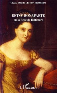 Betsy Bonaparte ou la Belle deBaltimore