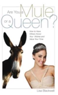 Are You a Mule or a Queen?