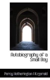 Autobiography of a Small Boy