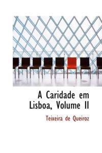 A Caridade Em Lisboa, Volume II