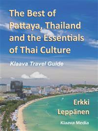 The Best of Pattaya, Thailand and the Essentials of Thai Culture - Klaava Travel Guide