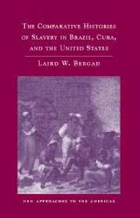 Comparative Histories of Slavery in Brazil, Cuba, and the United States