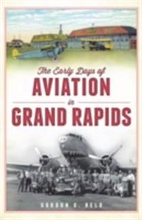 Early Days of Aviation in Grand Rapids
