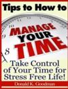 Tips to How to Manage Your Time: Take Control of Your Time and Stress Free Life!