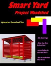 Smart Yard &quote;Project Woodshed&quote;