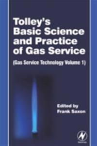 Tolley's Basic Science and Practice of Gas Service: Gas Service Technology Volume 1