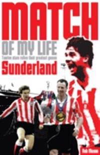 Sunderland AFC Match of My Life