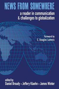 News from Somewhere: A Reader in Communication and Challenges to Globalization