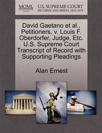 David Gaetano et al., Petitioners, V. Louis F. Oberdorfer, Judge, Etc. U.S. Supreme Court Transcript of Record with Supporting Pleadings