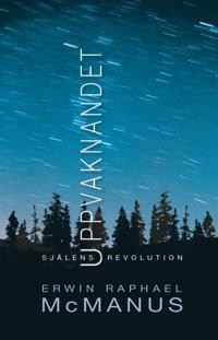 Uppvaknandet : Själens revolution