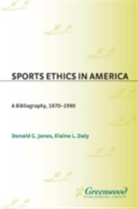 Sports Ethics in America: A Bibliography, 1970-1990