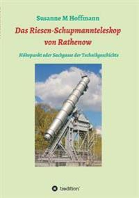 Das Riesen-Schupmannteleskop Von Rathenow