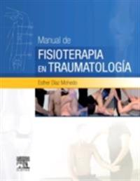 Manual de fisioterapia en Traumatologia