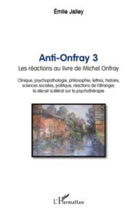 Anti-onfray 3 - les reactions au livre de michel onfray