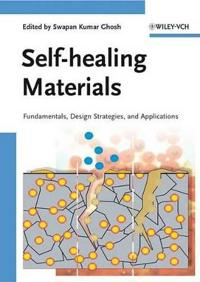 Self-Healing Materials: Fundamentals, Design Strategies, and Applications