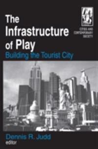 Infrastructure of Play: Building the Tourist City