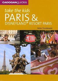 Cadogan Guides Take the Kids Paris and Disneyland Resort Paris