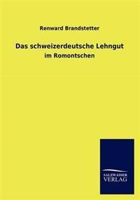 Das Schweizerdeutsche Lehngut