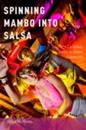 Spinning Mambo into Salsa: Caribbean Dance in Global Commerce