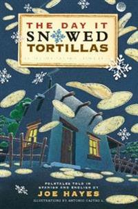 Day It Snowed Tortillas / El dia que nevo tortilla