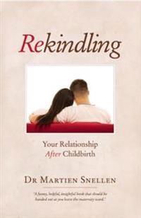 Rekindling: Your Relationship After Childbirth