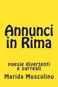 Annunci in Rima: Poesie Divertenti E Surreali