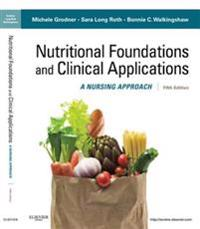 Nutritional Foundations and Clinical Applications - E-Book