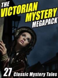 Victorian Mystery Megapack: 27 Classic Mystery Tales