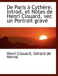 de Paris a Cythere. Introd. Et Notes de Henri Clouard, Vec Un Portrait Grave