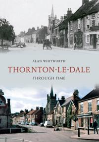Thornton-le-Dale Through Time