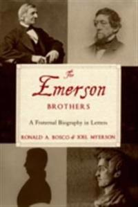 Emerson Brothers: A Fraternal Biography in Letters