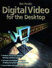 Digital Video for the Desktop