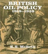 British Oil Policy 1919-1939