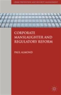 Corporate Manslaughter and Regulatory Reform