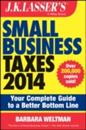 J.K. Lasser's Small Business Taxes 2014