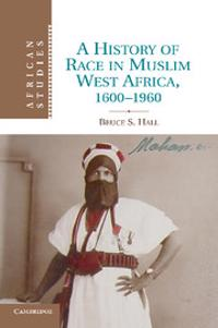 History of Race in Muslim West Africa, 1600-1960