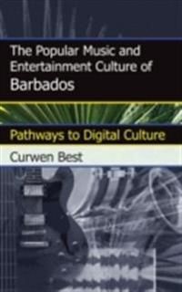 Popular Music and Entertainment Culture of Barbados